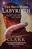 The Sky's Dark Labyrinth (The Sky's Dark Labyrinth Trilogy, Book 1)