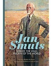 Jan Smuts: Son of the veld, pilgrim of the world