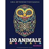 Libro de Colorear Para Adultos : 120 Animal Mandala Para Colorear: Diseños de animal mandala para aliviar el estrés I…
