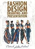 Fashion Design Drawing and Presentation, Patrick John Ireland, 0713435194