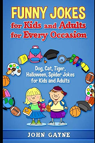 Funny Jokes for Kids and Adults for Every Occasion: Dog, Cat, Tiger, Halloween, Spider Jokes for Kids and Adults ()