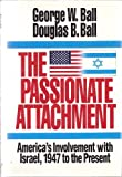 Passionate Attachment, Ball, George W. and Ball, Douglas, 0393029336