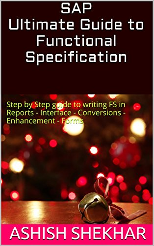 Download SAP Ultimate Guide to Functional Specification: Step by Step guide to writing FS in Reports – Interface – Conversions – Enhancement – Forms Pdf