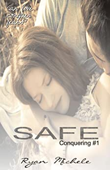 Safe (Conquering Book 1) by [Michele, Ryan]