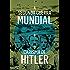 Entendendo a Segunda Guerra Mundial: A Segunda Guerra Mundial e O carisma de Adolf Hitler