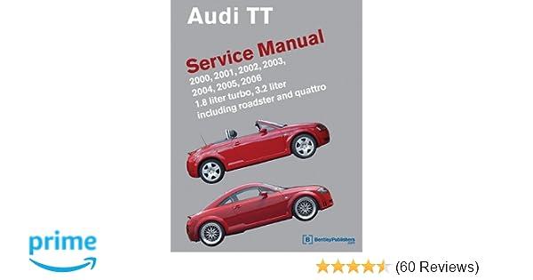 Audi tt service manual 2000 2001 2002 2003 2004 2005 2006 audi tt service manual 2000 2001 2002 2003 2004 2005 2006 audi service manuals bentley publishers 9780837616254 amazon books fandeluxe Gallery
