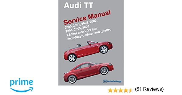 Audi tt service manual 2000 2001 2002 2003 2004 2005 2006 audi tt service manual 2000 2001 2002 2003 2004 2005 2006 audi service manuals bentley publishers 9780837616254 amazon books fandeluxe Images