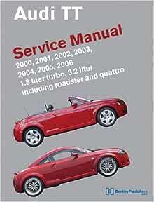 audi tt service manual: 2000, 2001, 2002, 2003, 2004, 2005, 2006 (audi  service manuals): bentley publishers: 9780837616254: amazon.com: books  amazon.com