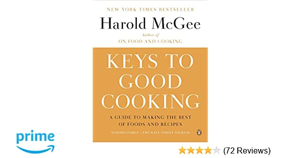 Keys To Good Cooking A Guide To Making The Best Of Foods And