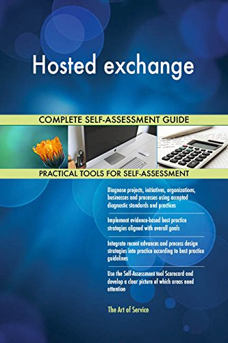 Hosted exchange Toolkit: best-practice templates, step-by-step work plans and maturity diagnostics
