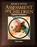 Assessment of Children: Cognitive Foundations, 5th Edition