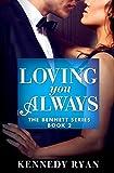 Loving You Always (The Bennett Series Book 2)