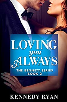 Loving You Always (The Bennett Series Book 2) by [Ryan, Kennedy]