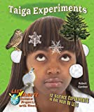 img - for Taiga Experiments: 12 Science Experiments in One Hour or Less (Last Minute Science Projects With Biomes) book / textbook / text book
