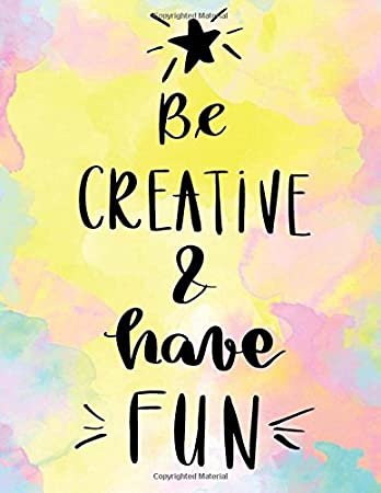 Be Creative and Have Fun Journal: Not Available: Amazon.in: Office Products