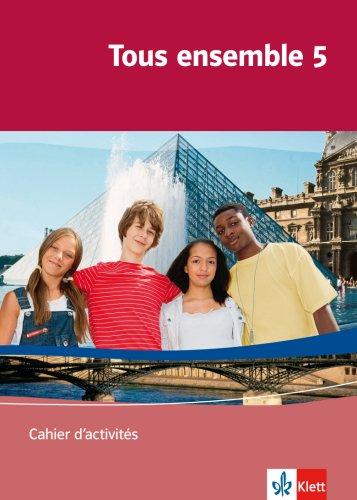 Read Online Tous ensemble Band 5. Cahier d'activités pdf