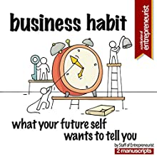 Business Habit: 2 Manuscripts: What Your Future Self Wants to Tell You (Daily Habits That Make or Break Your Dreams, Self-Sabotage: Do You Want to Fail? Because That's How You Fail) Audiobook by  Staff of Entrepreneurist Narrated by T. J. Thomas