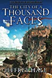 1000 faces of fear - The City of a Thousand Faces: Book One of the Welkin Duology (Volume 1)
