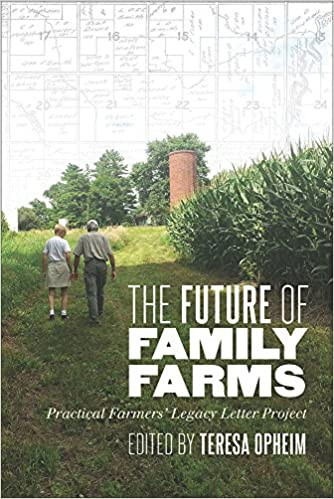 The Future of Family Farms Practical Farmers Legacy Letters Project