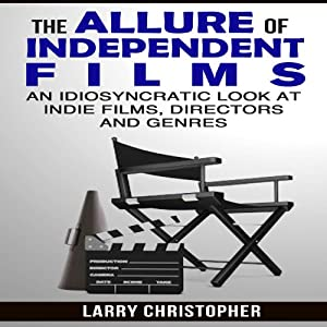The Allure of Independent Films Audiobook