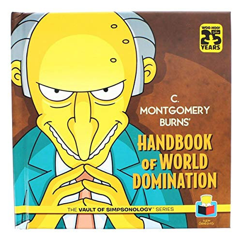C. Montgomery Burns' Handbook of World Domination (The Vault of SimpsonologyTM) ()