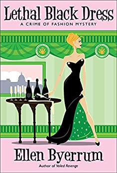 Lethal Black Dress: A Crime of Fashion Mystery (Crime of Fashion Mysteries Book 10) by [Byerrum, Ellen]