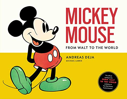 Mickey Mouse: From Walt to the World from Weldon Owen