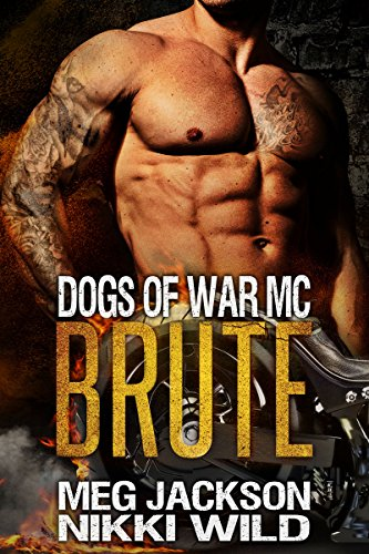 Brute (A Dogs of War Motorcycle Club Romance)