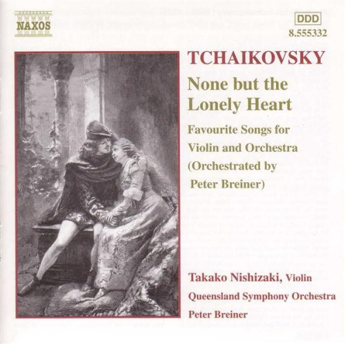 None But The Lonely Heart Tchaikovsky - 6 Romances, Op. 6 (arr. P. Breiner for violin and orchestra): None but the lonely heart, Op. 6, No. 6