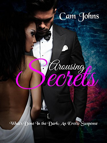 Arousing Secrets: What's Done in the Dark (The Arousing Series Book 2) (Arousing Love)