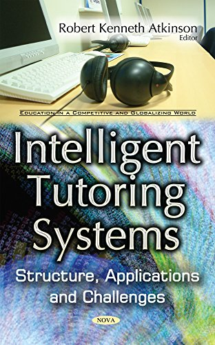 Intelligent Tutoring Systems: Structure, Applications and Challenges (Education in a Competitive and Globalizing World)