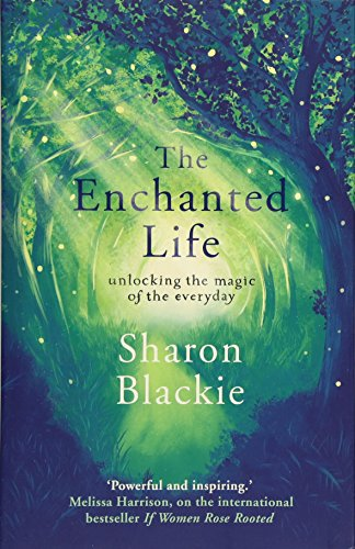 D0wnl0ad The Enchanted Life: Unlocking the Magic of the Everyday<br />[D.O.C]