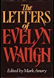 img - for The Letters of Evelyn Waugh book / textbook / text book