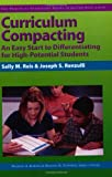Curriculum Compacting: An Easy Start to Differentiating for High Potential Students (Practical Strategies Series in Gifted Education) (Practical Strategies in Gifted Education), Frances Karnes Ph.D., Kristen Stephens Ph.D., Sally Reis Ph.D., Joseph Renzulli Ph.D., 1593630131