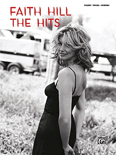 The Faith Hill -- The Hits: Piano/Vocal/Chords