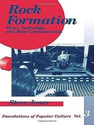 Rock Formation: Music, Technology, and Mass Communication