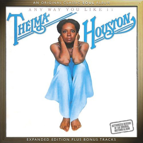 Any Way You Like It: Expanded Edition /  Thelma Houston