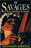 img - for Savages : The Life and Killing of the Yanomami book / textbook / text book
