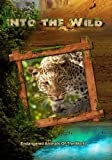 Into the Wild: Endangered Animals Of The World by John Ross