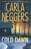 Cold Dawn, Carla Neggers, 1410431517