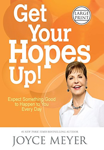 Book Cover: Get Your Hopes Up!: Expect Something Good to Happen to You Every Day