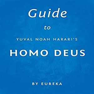 Guide to Yuval Noah Harari's Homo Deus Audiobook