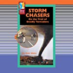 Storm Chasers: On the Trail of Deadly Tornadoes   Matt White