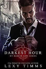 Darkest Hour (My Darker Side Series Book 1)