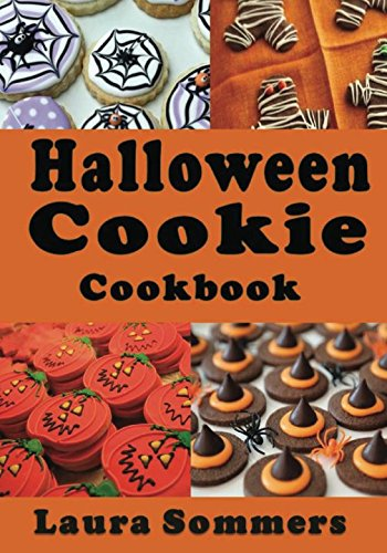 Halloween Cookie Cookbook: Delicious Spooky Recipes for Halloween