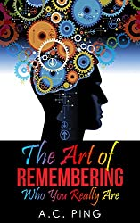 The Art of Remembering Who You Really Are