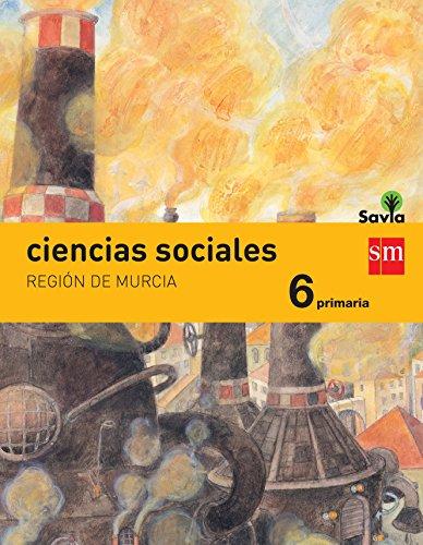 Ciencias sociales. 6 Primaria. Savia. Murcia - 9788467575798