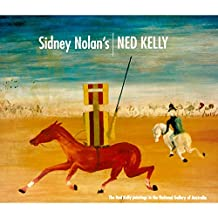 Sidney Nolans Ned Kelly: The Ned Kelly Paintings in the National Gallery of Australia