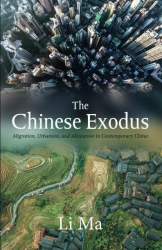 The Chinese Exodus: Migration, Urbanism, and Alienation in Contemporary China