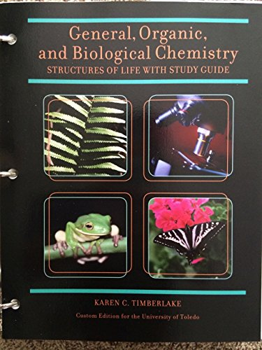 General, Organic, and Biological Chemistry: Structures of Life with Study Guide